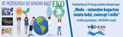 """IV edycja projektu ekologicznego """"Woda - naturalne bogactwo świata ludzi, zwierząt i roślin"""""""